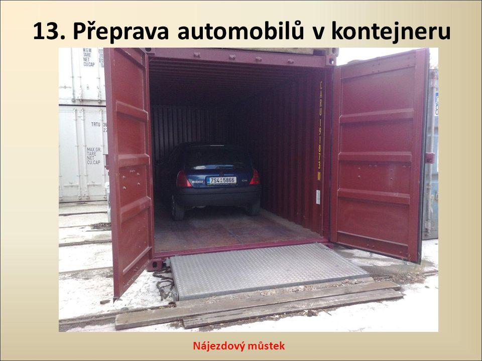 13. Přeprava automobilů v kontejneru