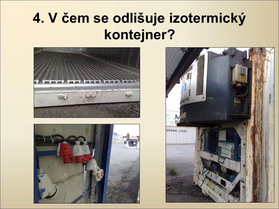 4. V čem se odlišuje izotermický kontejner