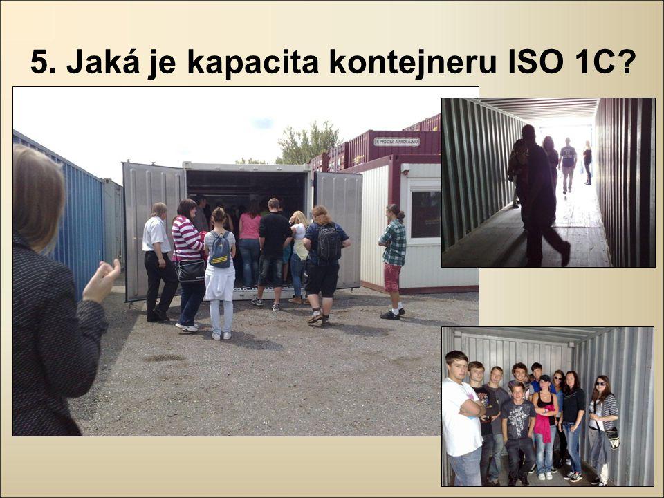5. Jaká je kapacita kontejneru ISO 1C
