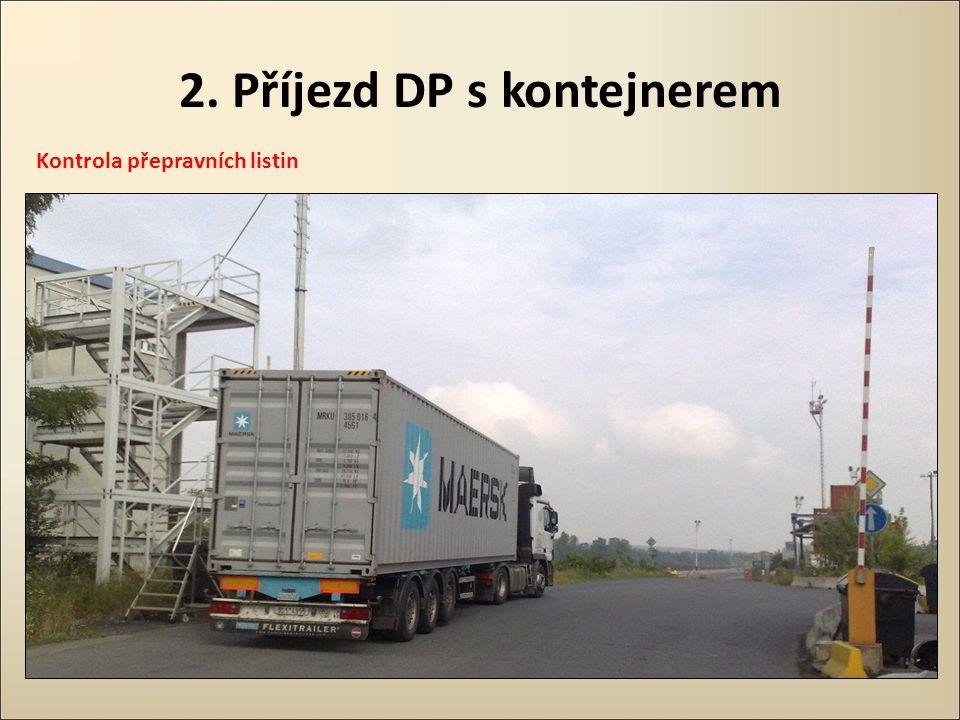 2. Příjezd DP s kontejnerem