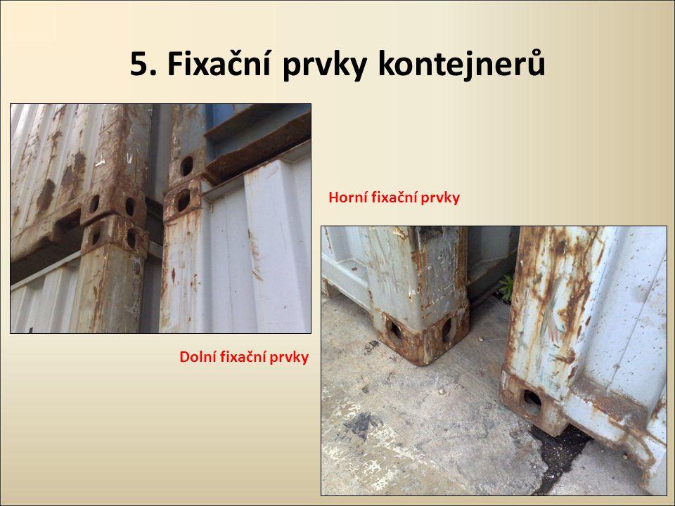 5. Fixační prvky kontejnerů