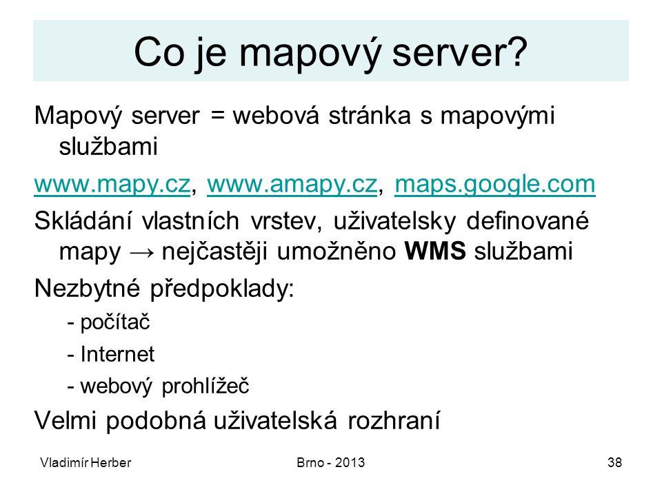 Co je mapový server Mapový server = webová stránka s mapovými službami. www.mapy.cz, www.amapy.cz, maps.google.com.