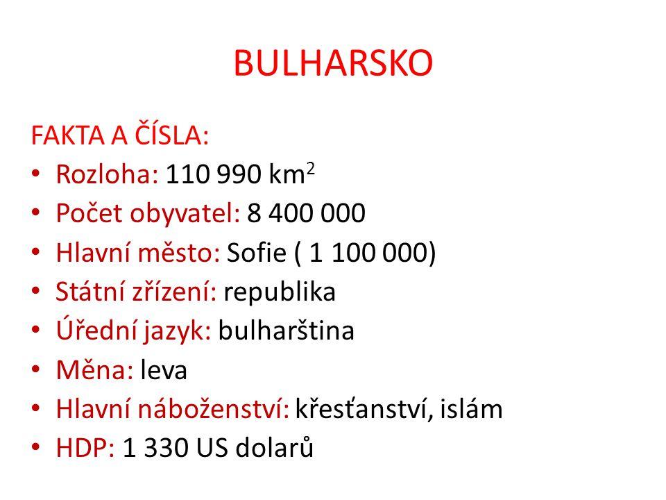 BULHARSKO FAKTA A ČÍSLA: Rozloha: 110 990 km2