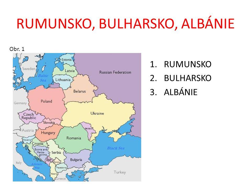 RUMUNSKO, BULHARSKO, ALBÁNIE
