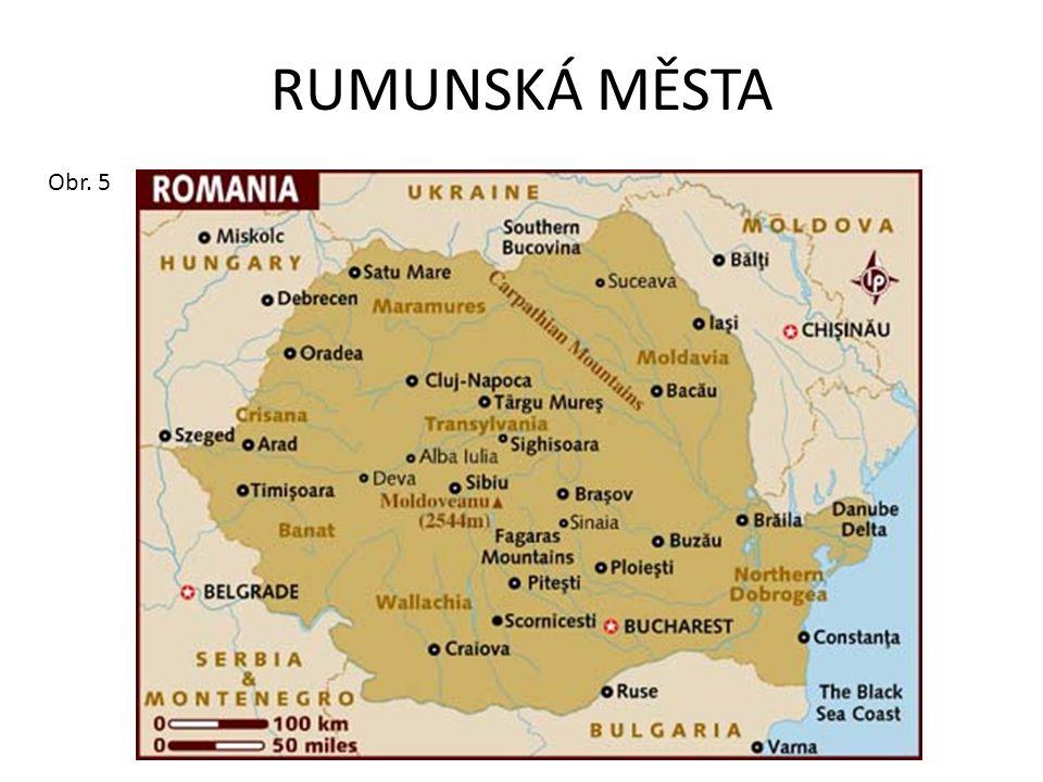 RUMUNSKÁ MĚSTA Obr. 5