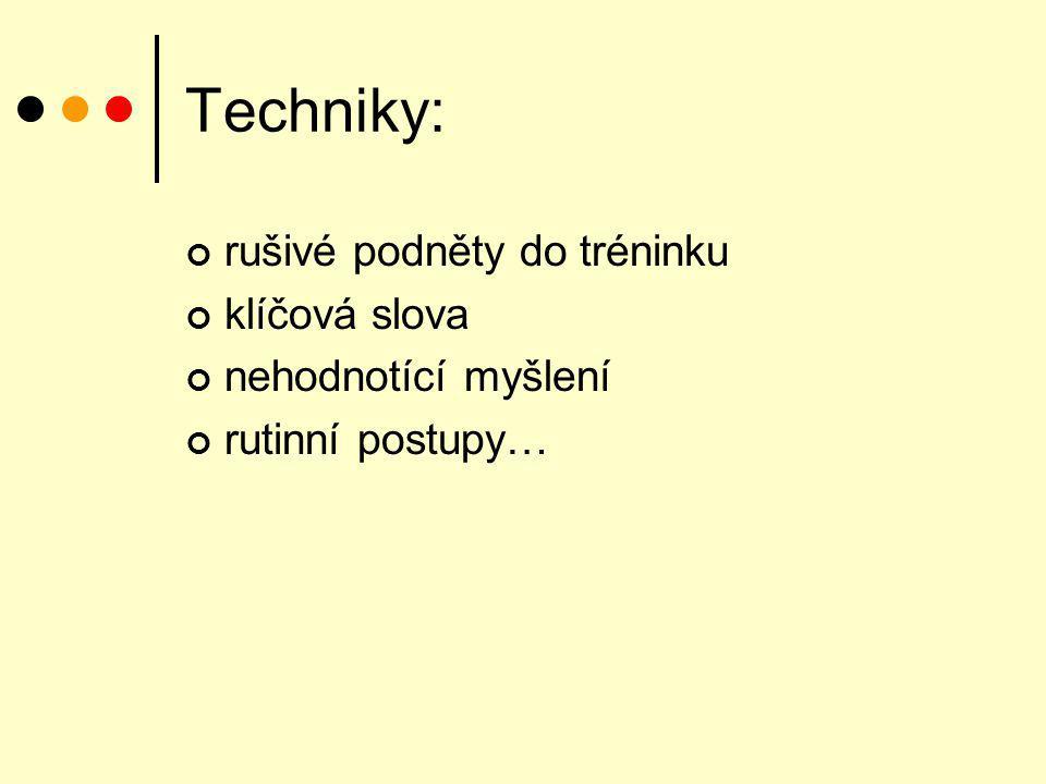 Techniky: rušivé podněty do tréninku klíčová slova nehodnotící myšlení