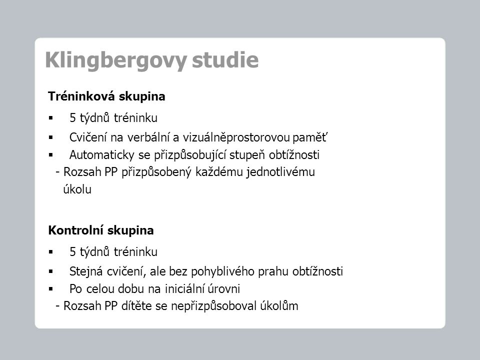 Klingbergovy studie Tréninková skupina 5 týdnů tréninku