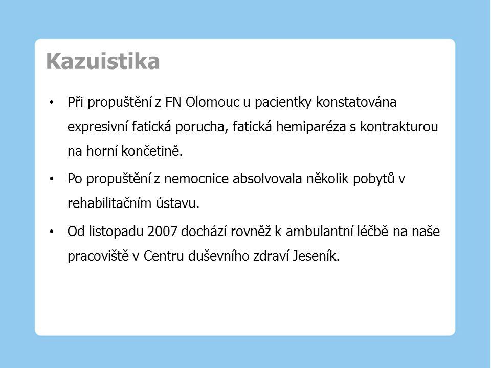 Kazuistika Při propuštění z FN Olomouc u pacientky konstatována expresivní fatická porucha, fatická hemiparéza s kontrakturou na horní končetině.