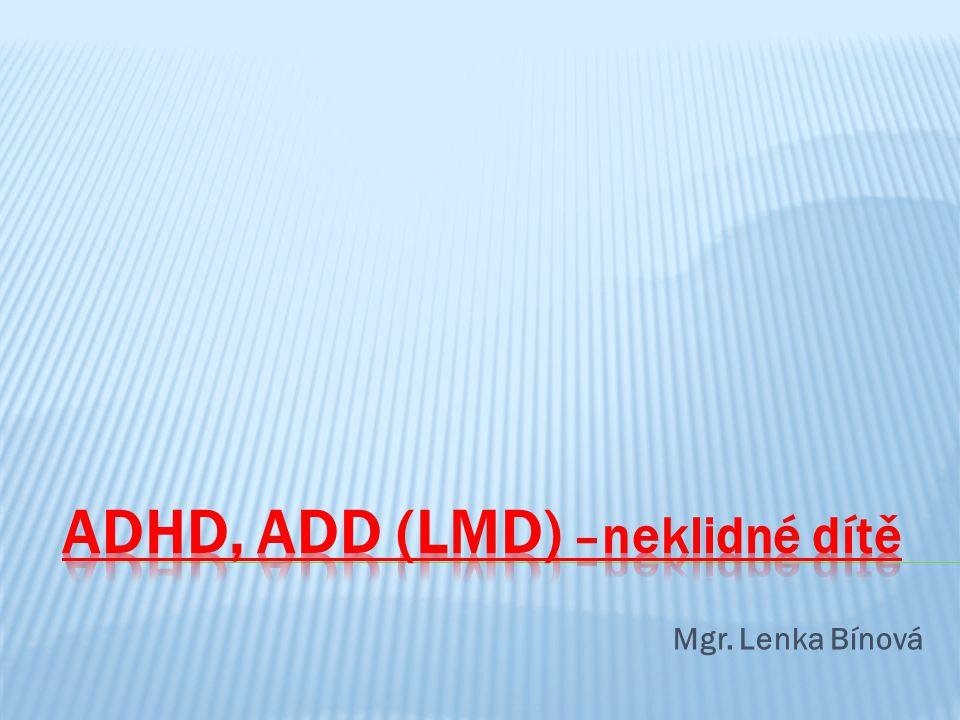 ADHD, ADD (LMD) –neklidné dítě