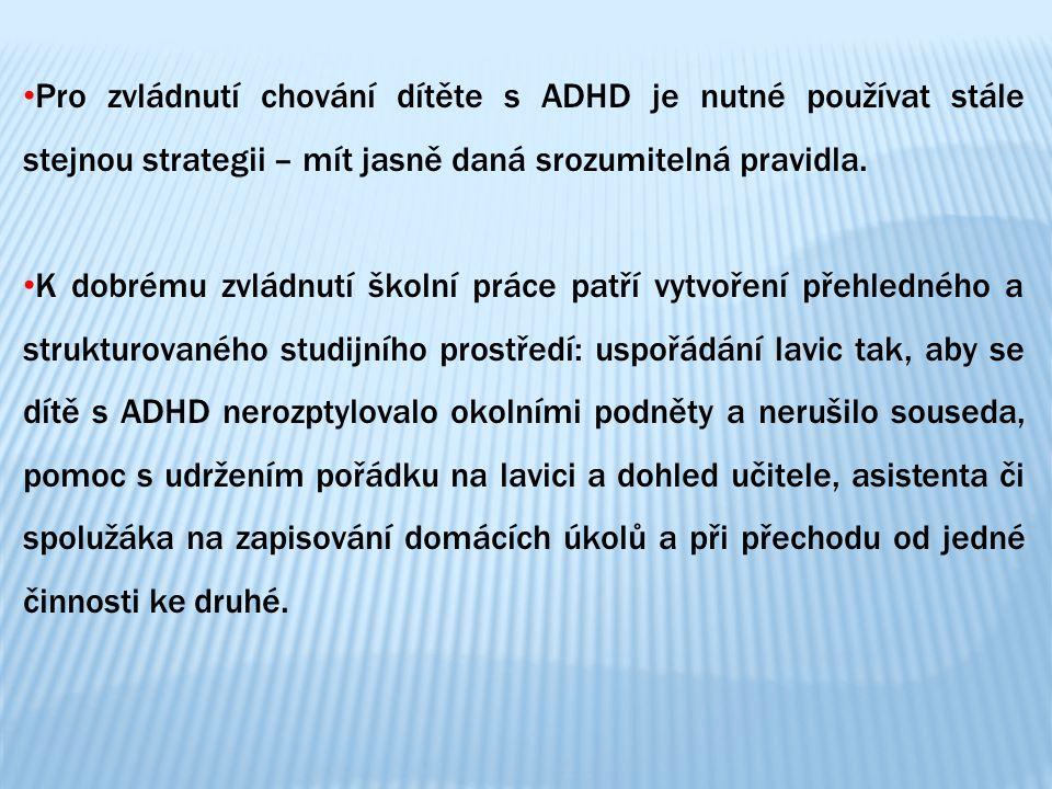 Pro zvládnutí chování dítěte s ADHD je nutné používat stále stejnou strategii – mít jasně daná srozumitelná pravidla.
