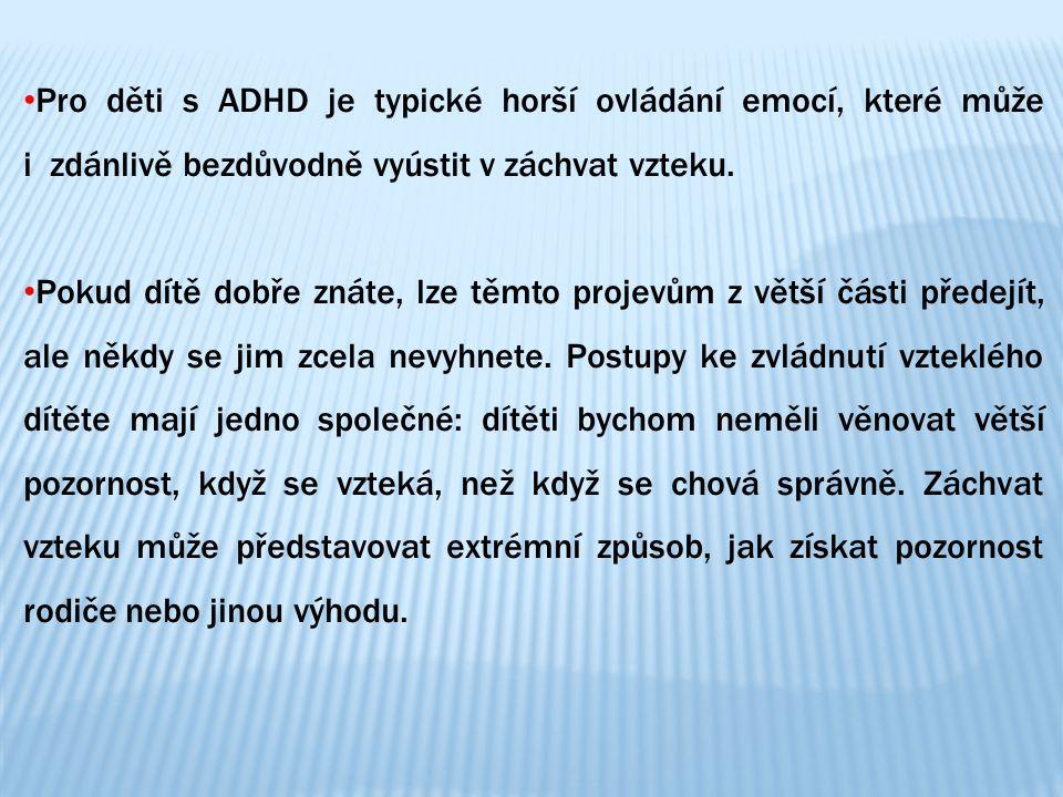 Pro děti s ADHD je typické horší ovládání emocí, které může i zdánlivě bezdůvodně vyústit v záchvat vzteku.