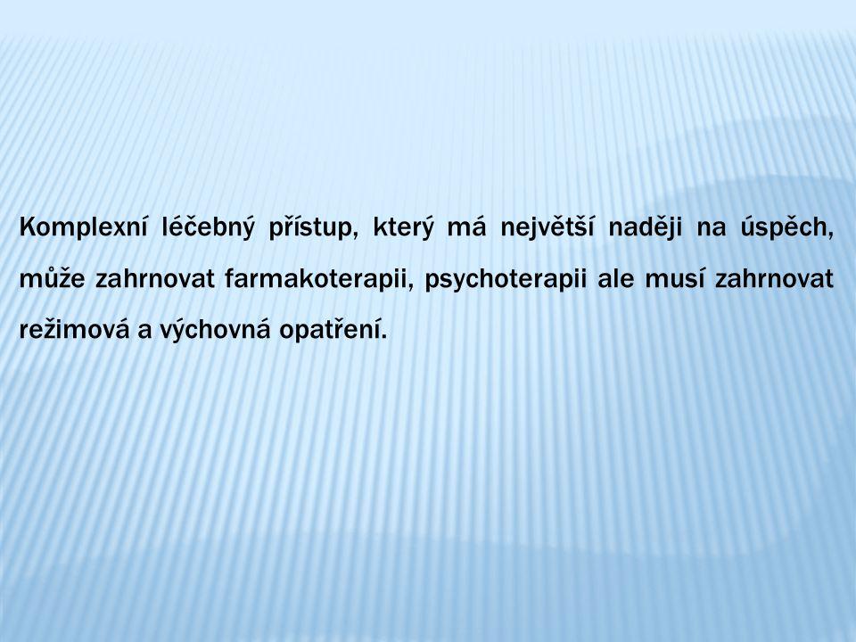 Komplexní léčebný přístup, který má největší naději na úspěch, může zahrnovat farmakoterapii, psychoterapii ale musí zahrnovat režimová a výchovná opatření.