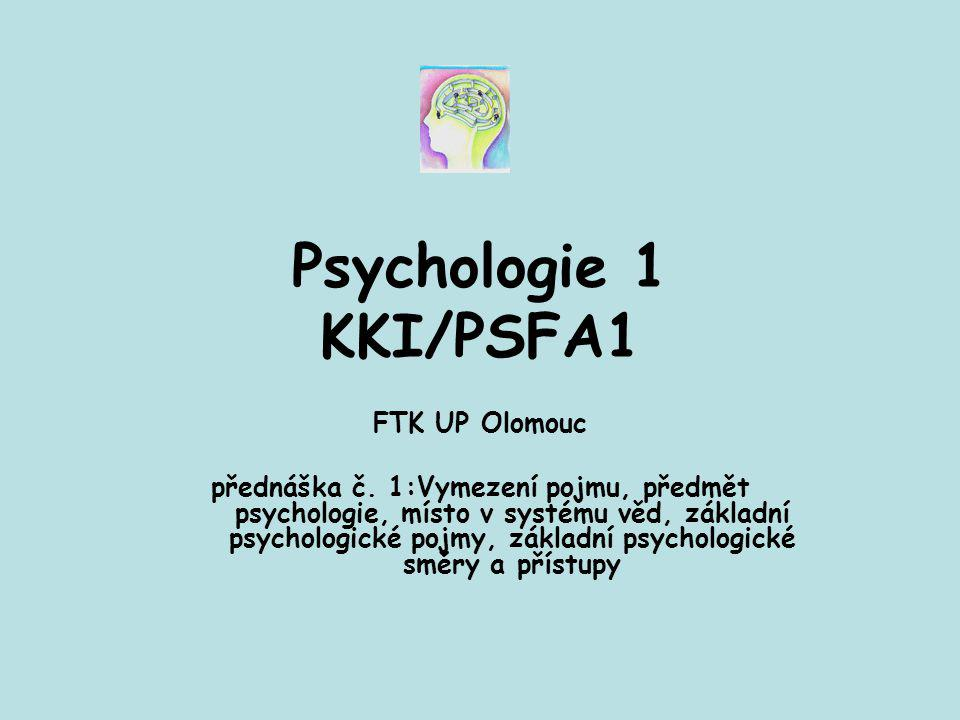 Psychologie 1 KKI/PSFA1 FTK UP Olomouc