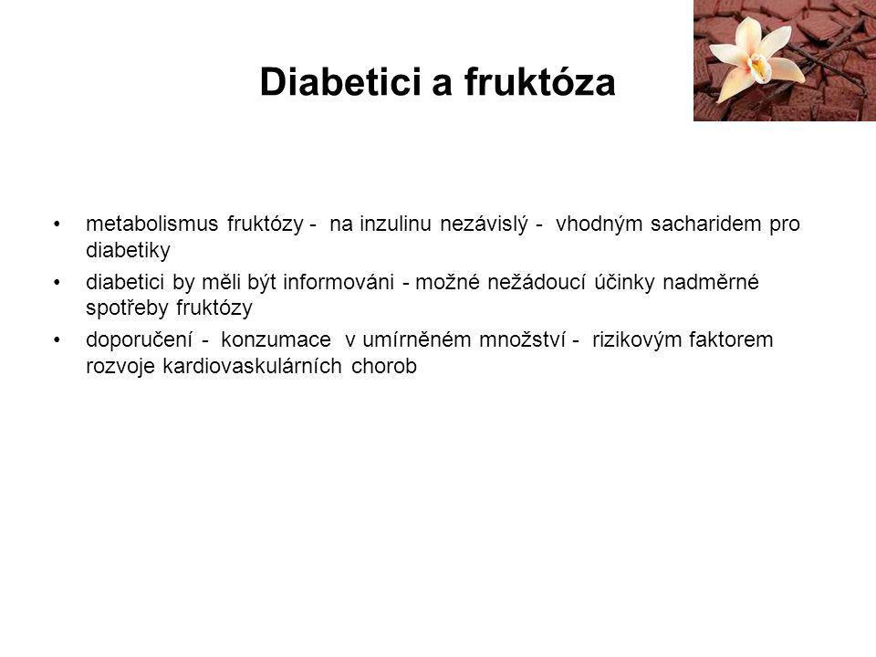 Diabetici a fruktóza metabolismus fruktózy - na inzulinu nezávislý - vhodným sacharidem pro diabetiky.