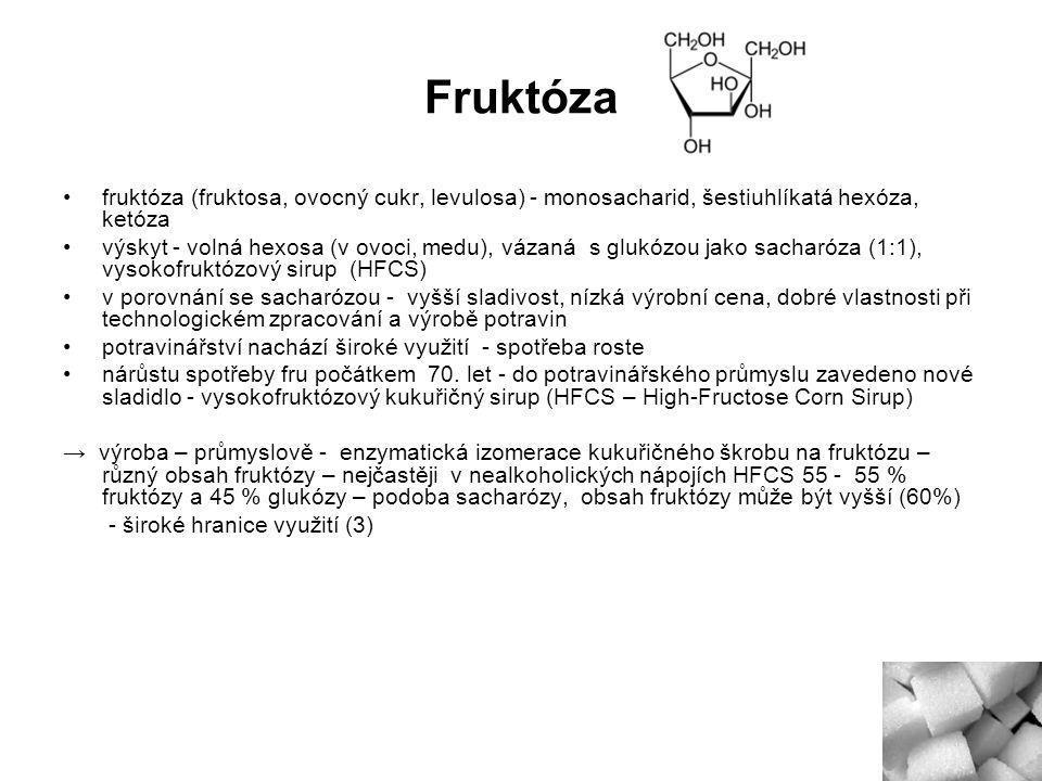 Fruktóza fruktóza (fruktosa, ovocný cukr, levulosa) - monosacharid, šestiuhlíkatá hexóza, ketóza.