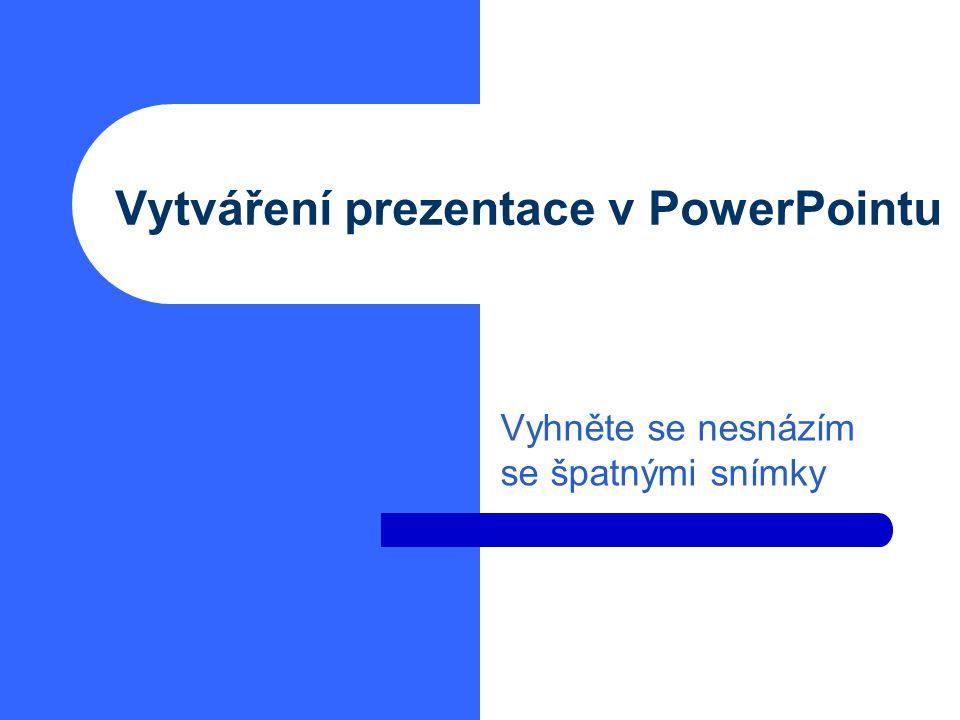Vytváření prezentace v PowerPointu