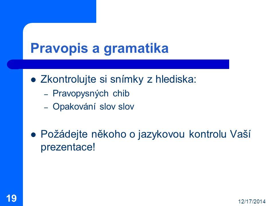 Pravopis a gramatika Zkontrolujte si snímky z hlediska: