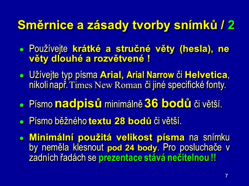 Směrnice a zásady tvorby snímků / 2