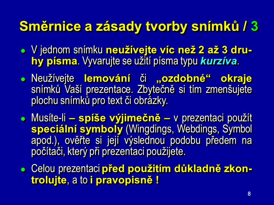 Směrnice a zásady tvorby snímků / 3