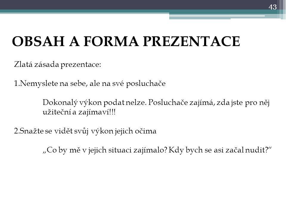 OBSAH A FORMA PREZENTACE