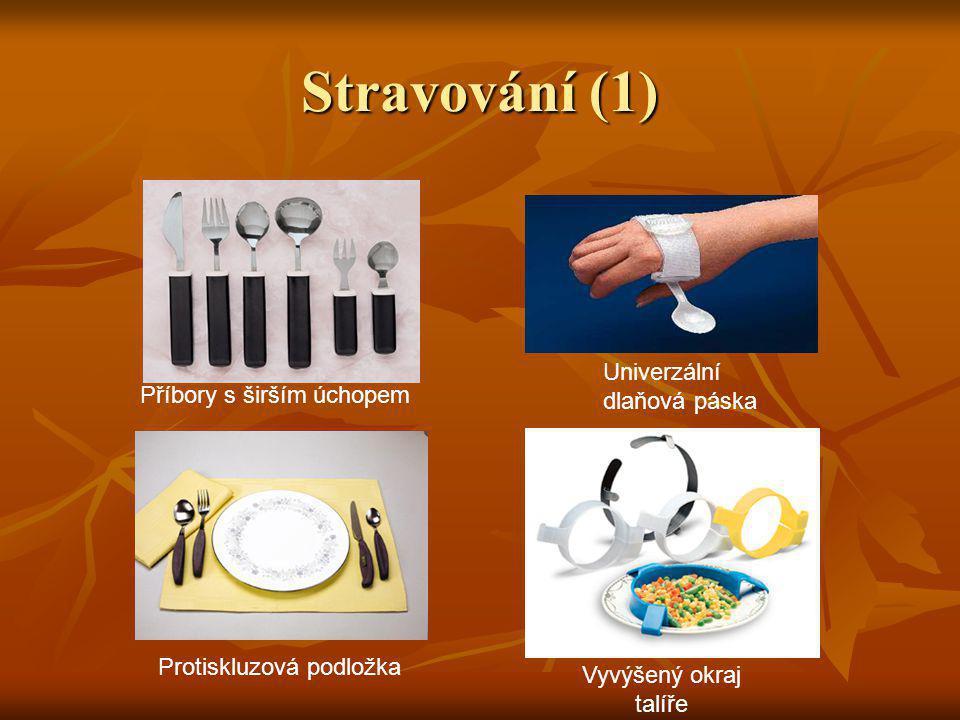 Stravování (1) Univerzální dlaňová páska Příbory s širším úchopem