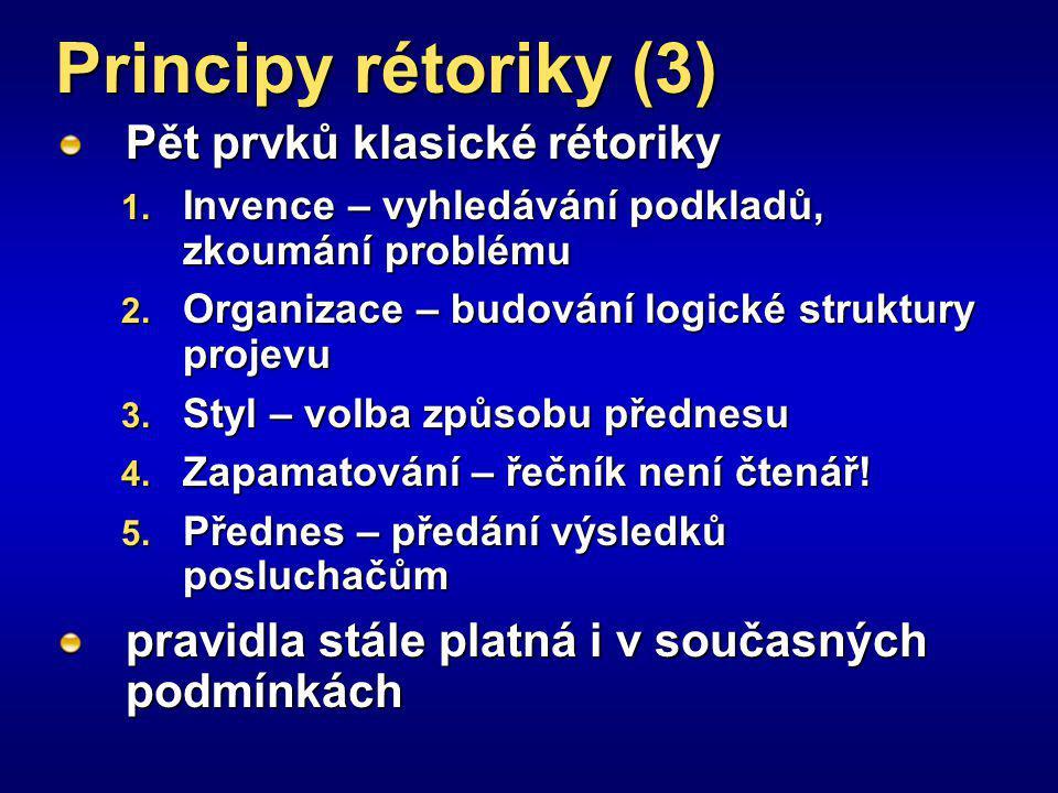 Principy rétoriky (3) Pět prvků klasické rétoriky