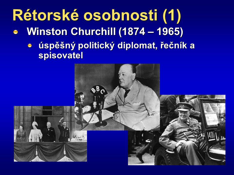 Rétorské osobnosti (1) Winston Churchill (1874 – 1965)