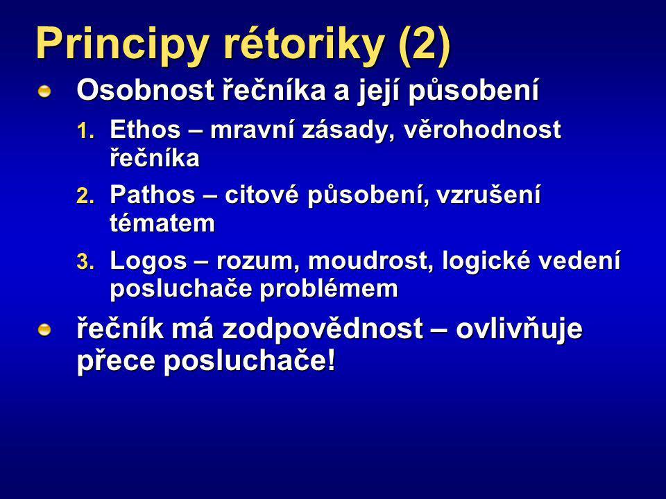 Principy rétoriky (2) Osobnost řečníka a její působení