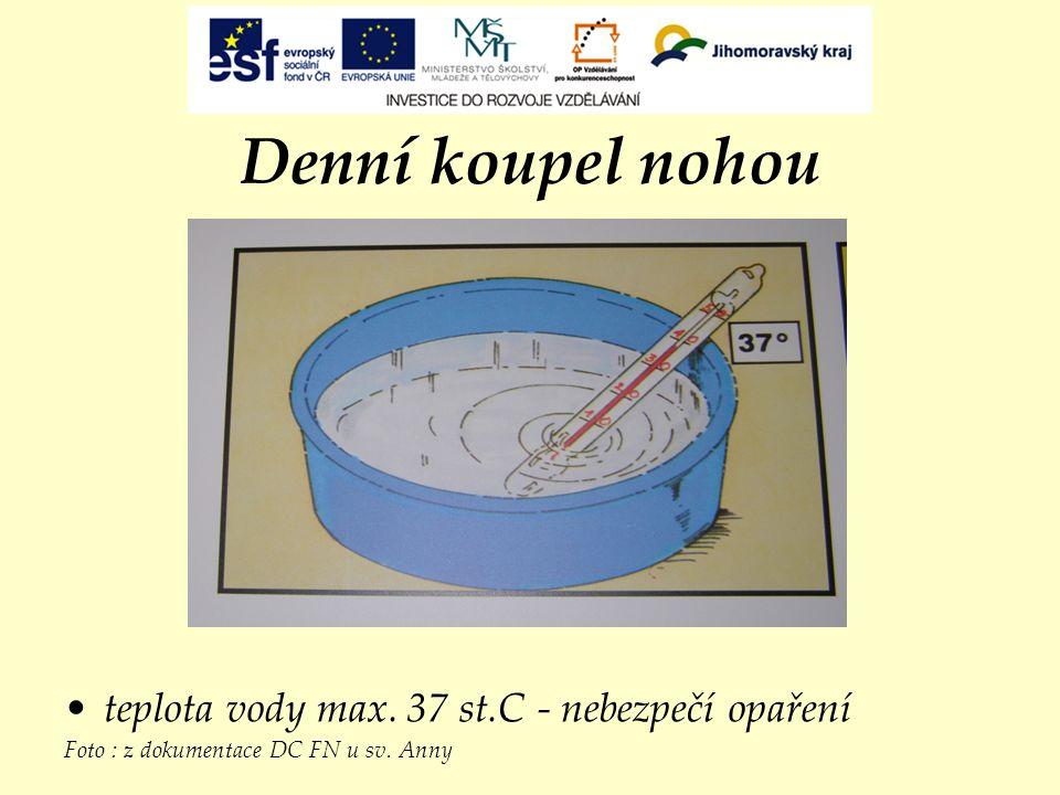 Denní koupel nohou teplota vody max. 37 st.C - nebezpečí opaření
