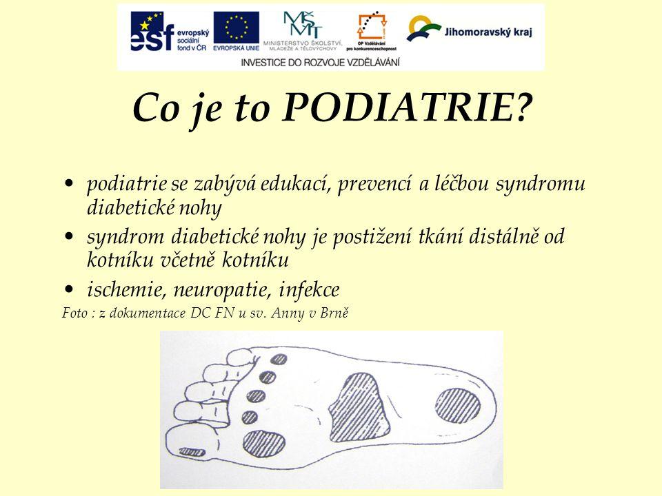 Co je to PODIATRIE podiatrie se zabývá edukací, prevencí a léčbou syndromu diabetické nohy.