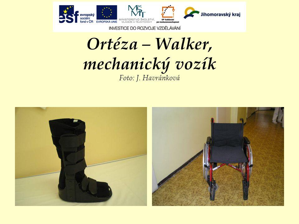 Ortéza – Walker, mechanický vozík Foto: J. Havránková