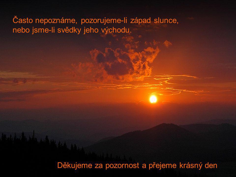 Často nepoznáme, pozorujeme-li západ slunce,