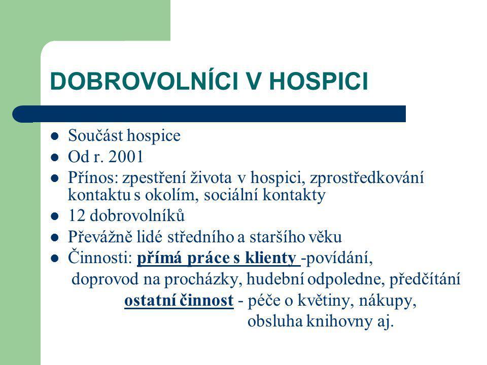 DOBROVOLNÍCI V HOSPICI