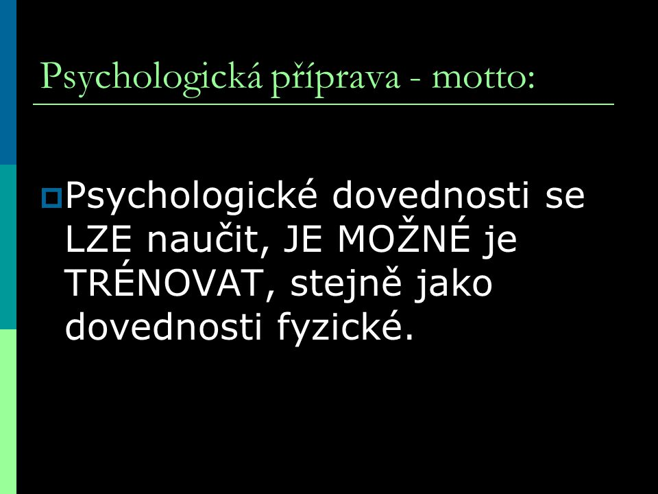 Psychologická příprava - motto: