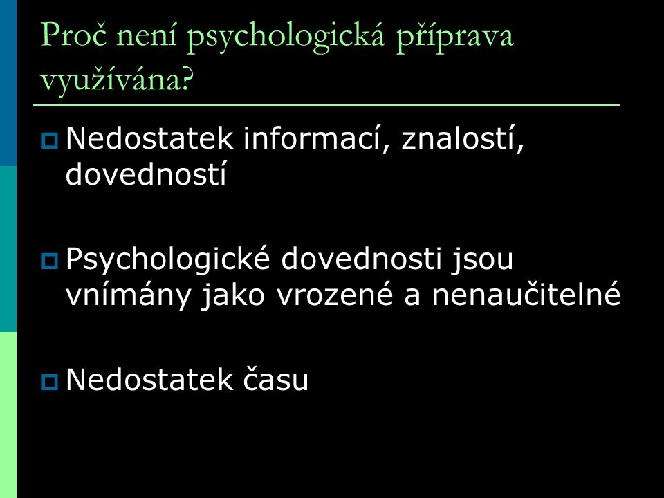 Proč není psychologická příprava využívána
