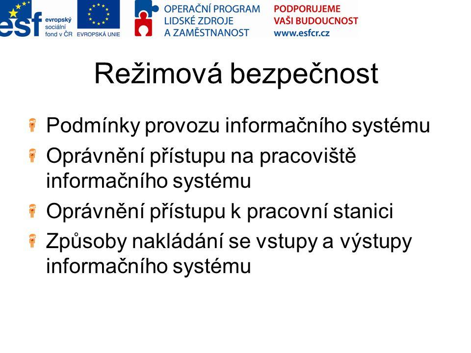 Režimová bezpečnost Podmínky provozu informačního systému