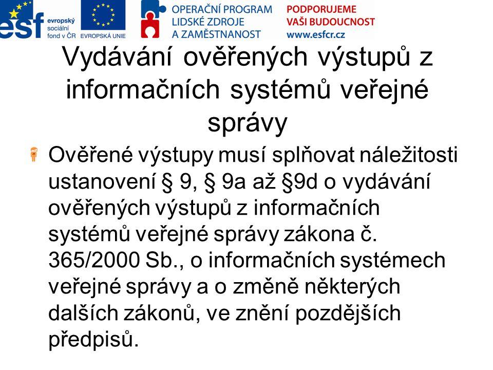 Vydávání ověřených výstupů z informačních systémů veřejné správy