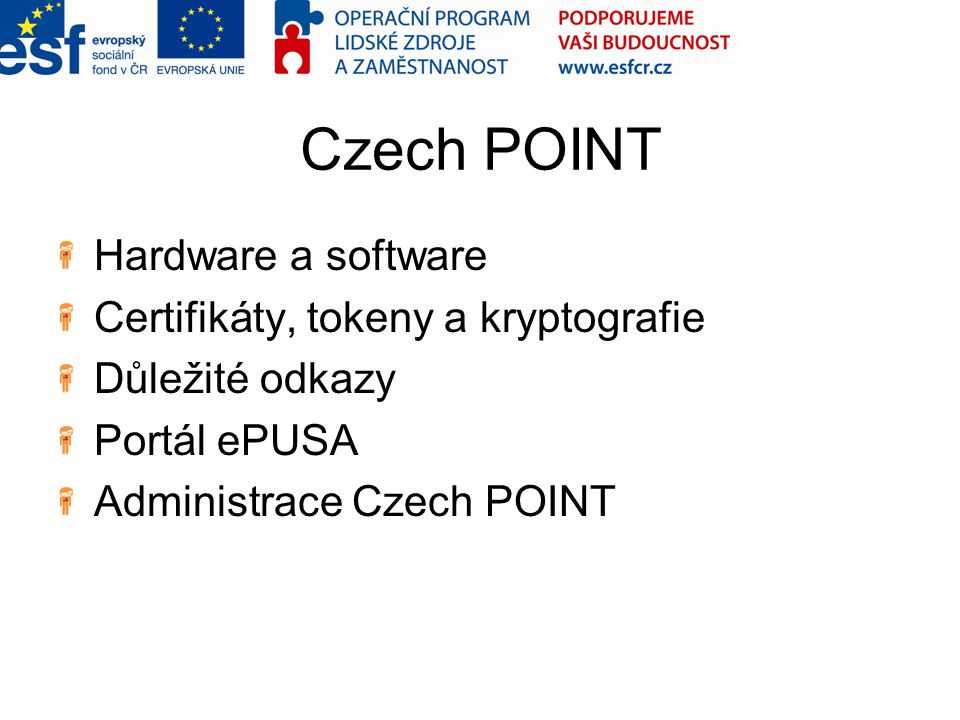 Czech POINT Hardware a software Certifikáty, tokeny a kryptografie