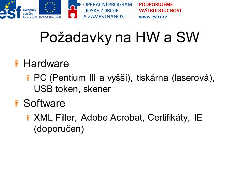 Požadavky na HW a SW Hardware Software