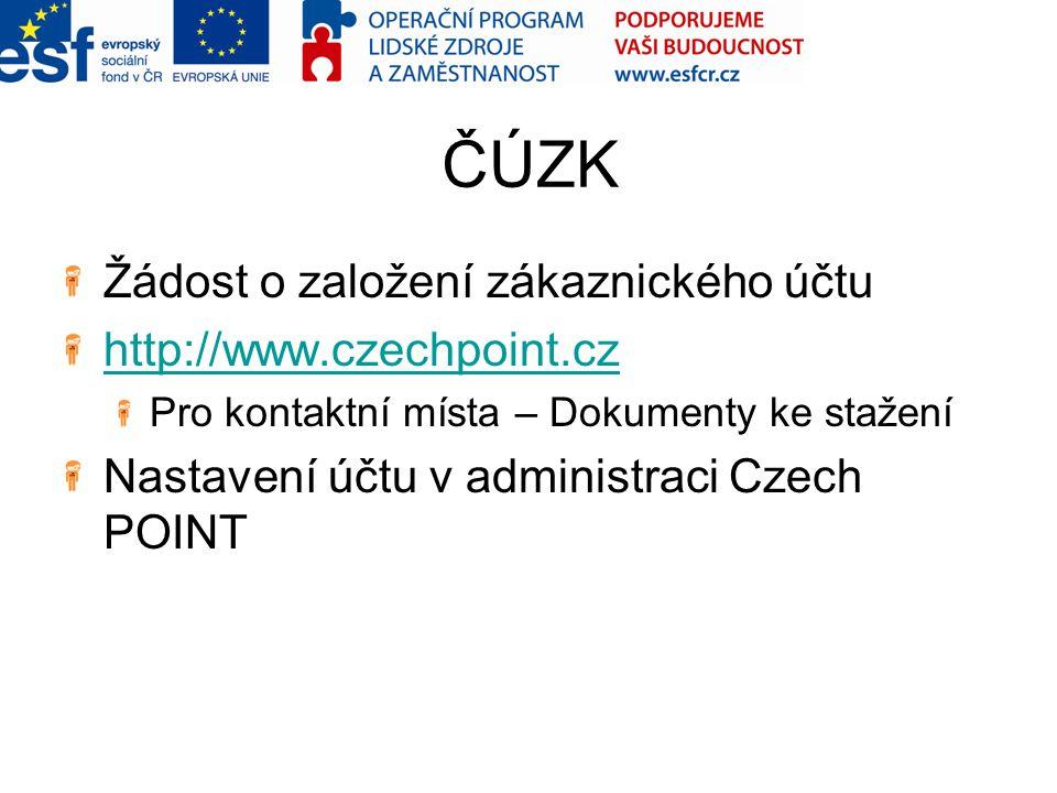 ČÚZK Žádost o založení zákaznického účtu http://www.czechpoint.cz