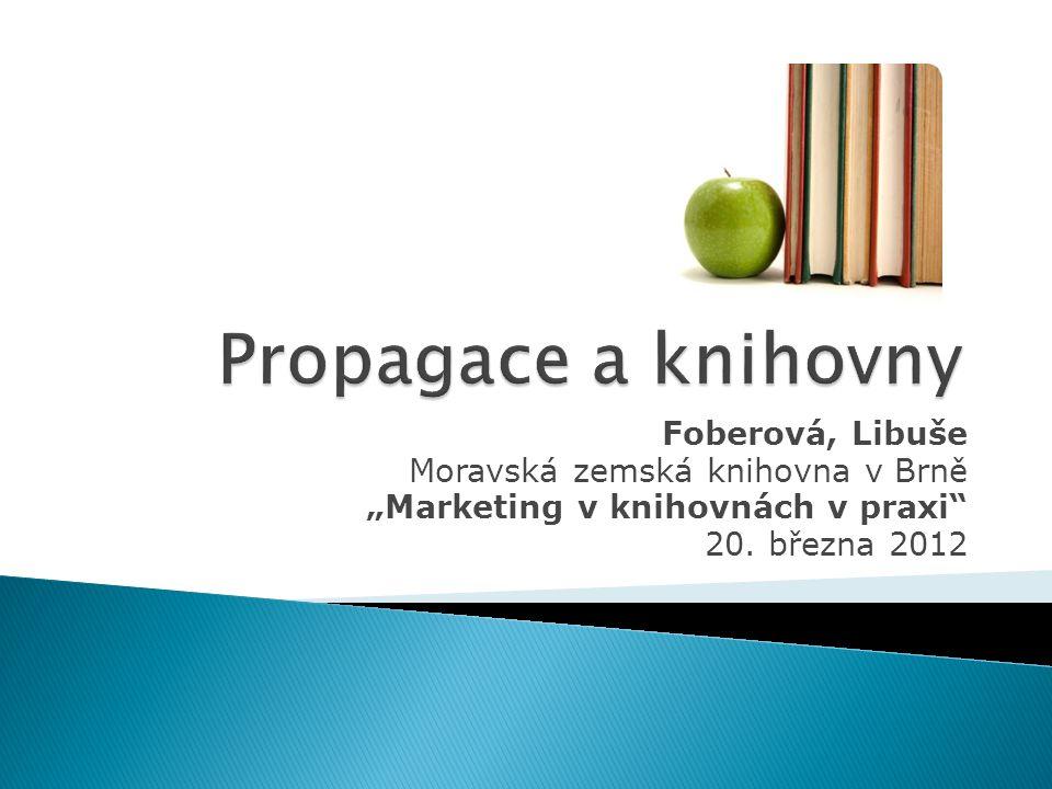 Propagace a knihovny Foberová, Libuše Moravská zemská knihovna v Brně