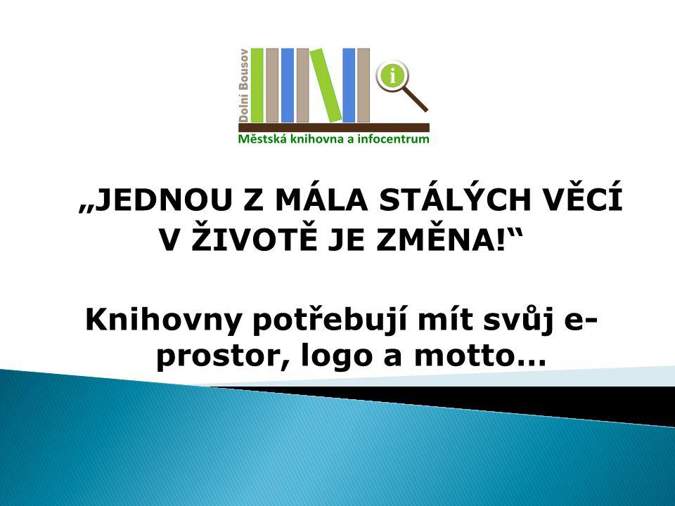 """""""JEDNOU Z MÁLA STÁLÝCH VĚCÍ V ŽIVOTĚ JE ZMĚNA!"""