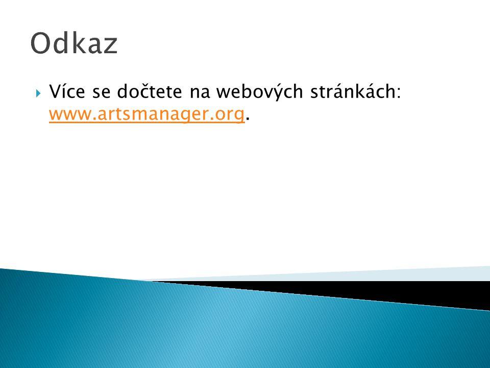 Odkaz Více se dočtete na webových stránkách: www.artsmanager.org.