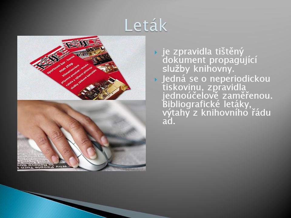 Leták je zpravidla tištěný dokument propagující služby knihovny.