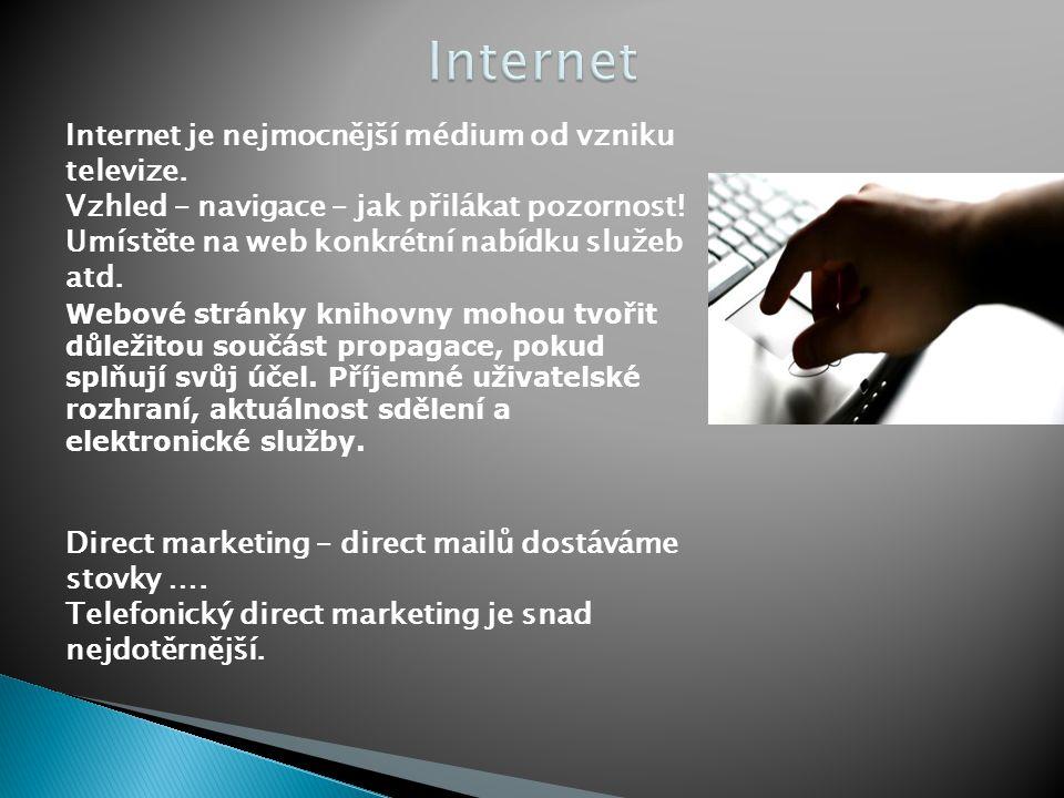 Internet Internet je nejmocnější médium od vzniku televize.