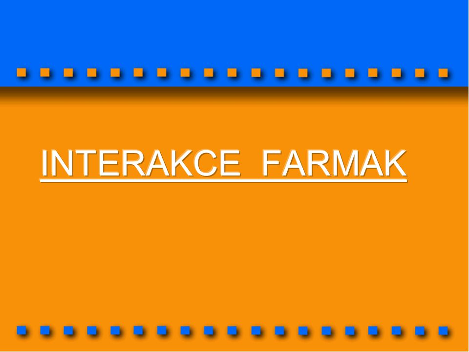 INTERAKCE FARMAK