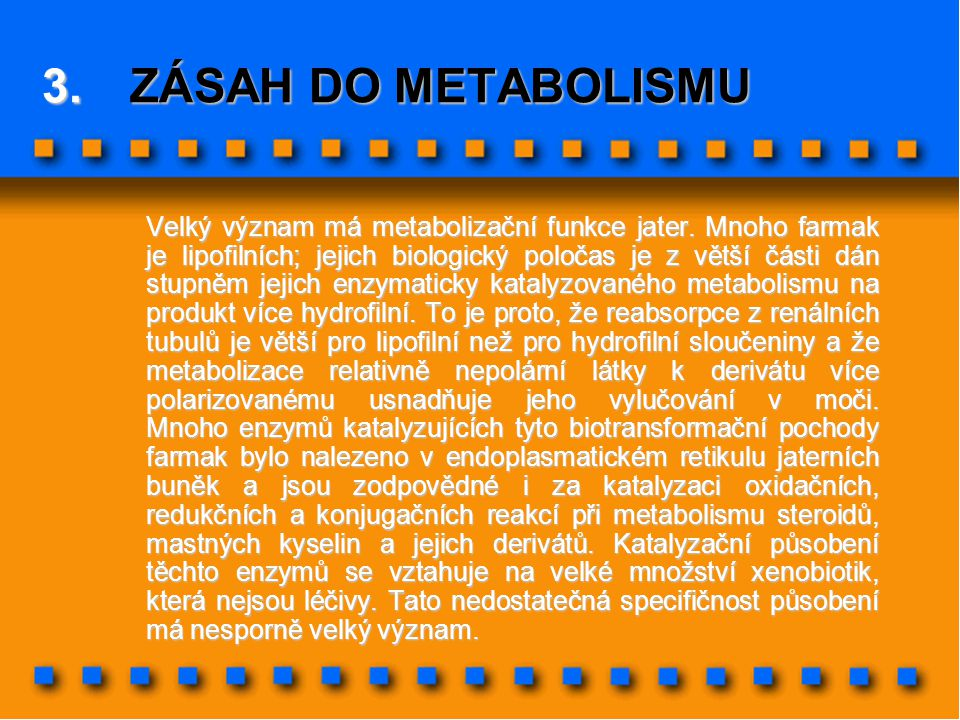 ZÁSAH DO METABOLISMU