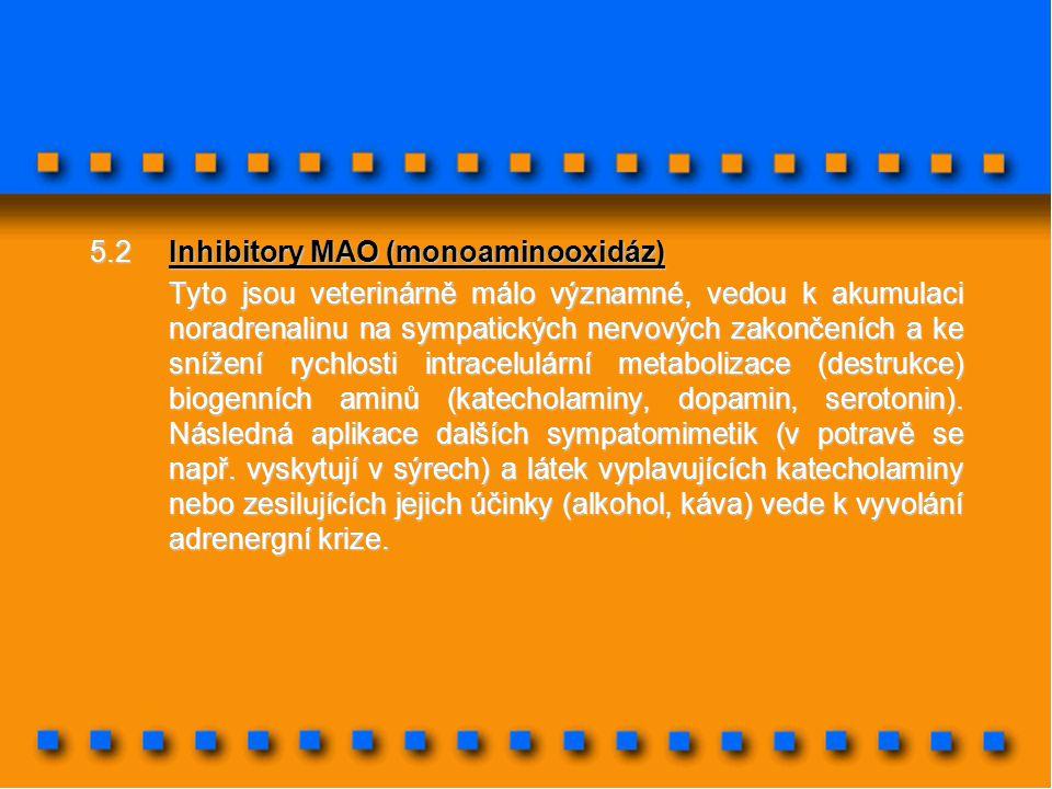 5.2 Inhibitory MAO (monoaminooxidáz)