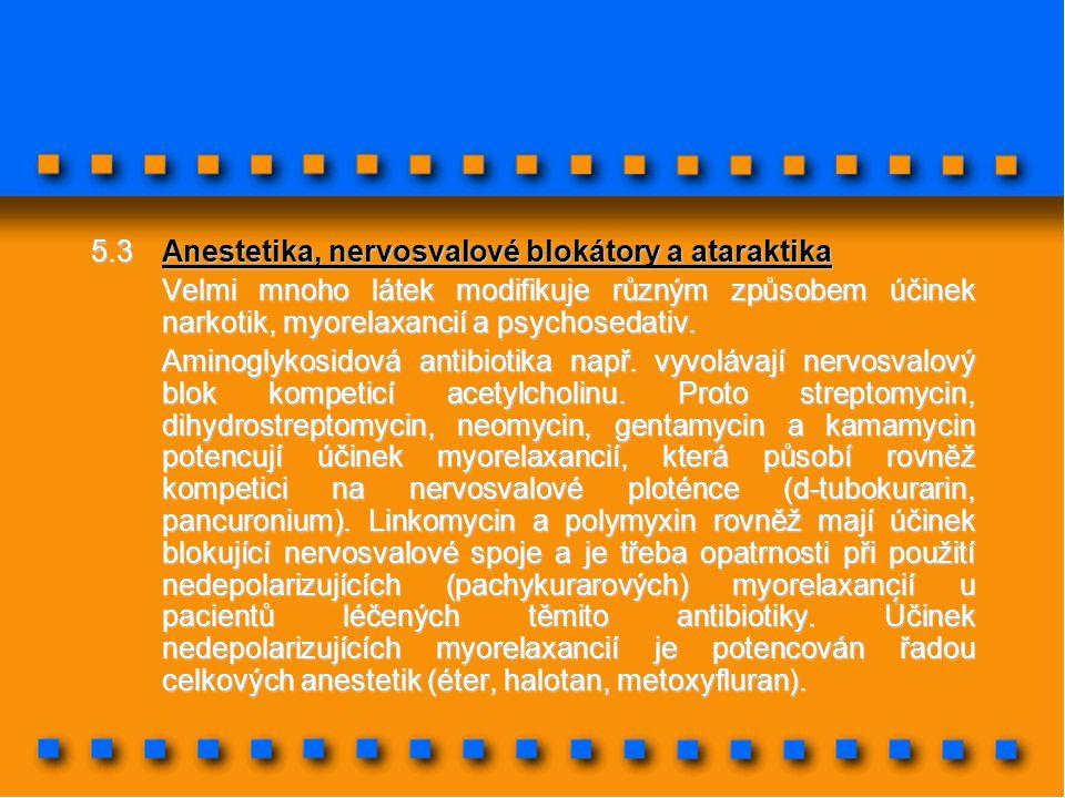 5.3 Anestetika, nervosvalové blokátory a ataraktika