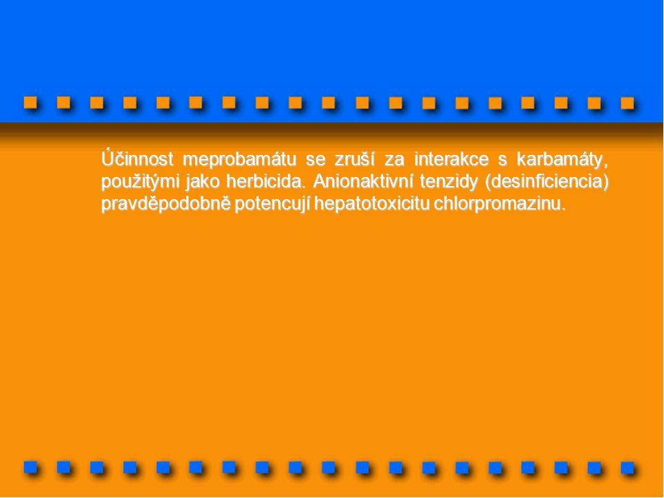 Účinnost meprobamátu se zruší za interakce s karbamáty, použitými jako herbicida.